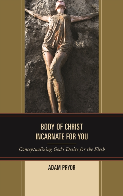 Body of Christ Incarnate for You