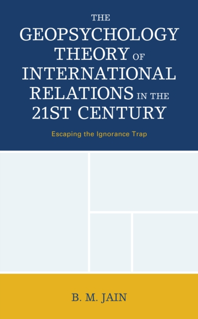 Geopsychology Theory of International Relations in the 21st Century