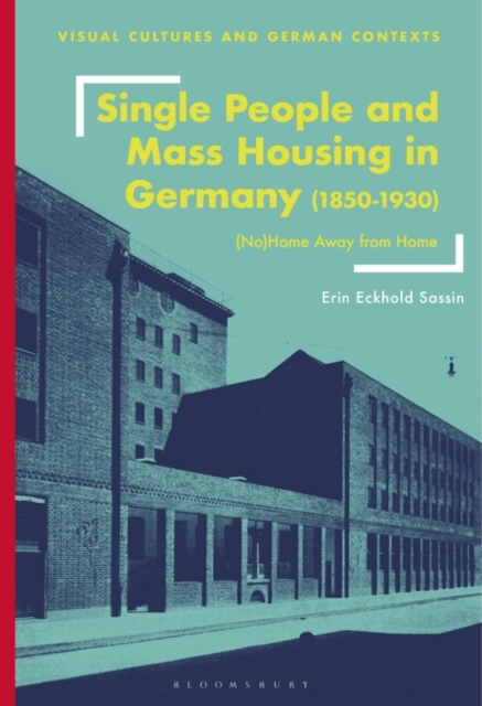 Single People and Mass Housing in Germany, 1850-1930