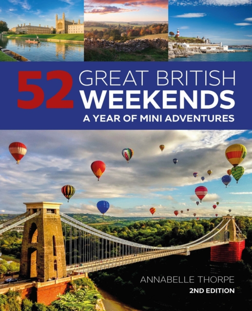 52 Great British Weekends - 2nd edition