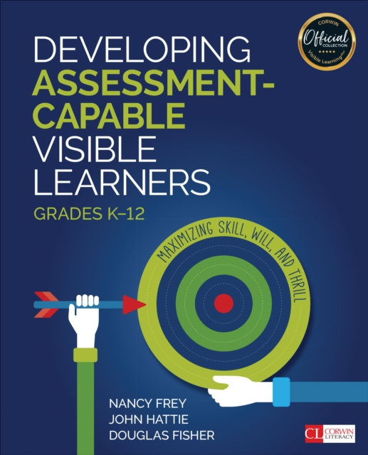 Developing Assessment-Capable Visible Learners, Grades K-12