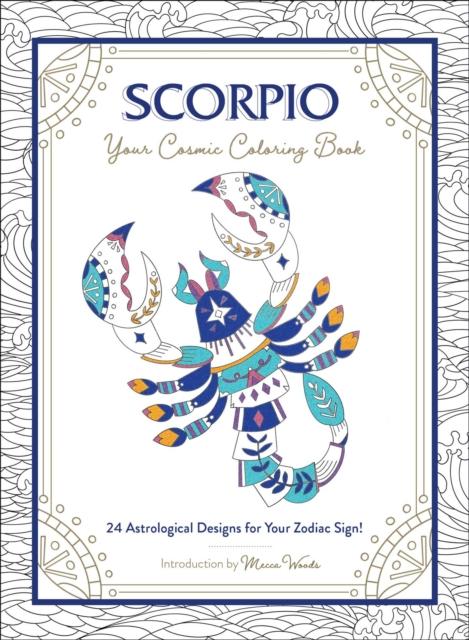 Scorpio: Your Cosmic Coloring Book
