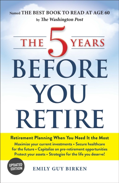 5 Years Before You Retire, Updated Edition