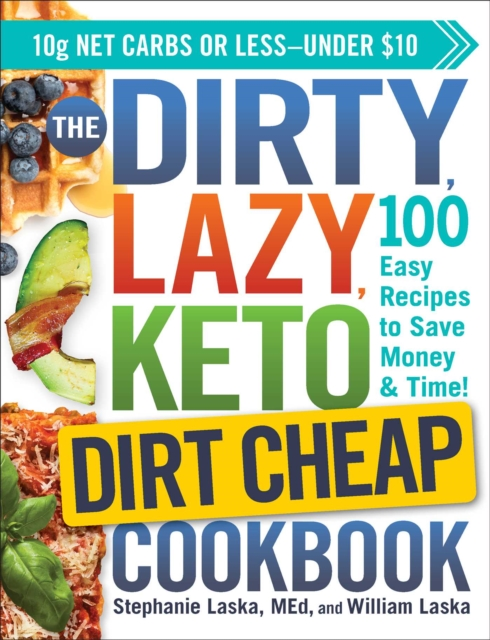 DIRTY, LAZY, KETO Dirt Cheap Cookbook