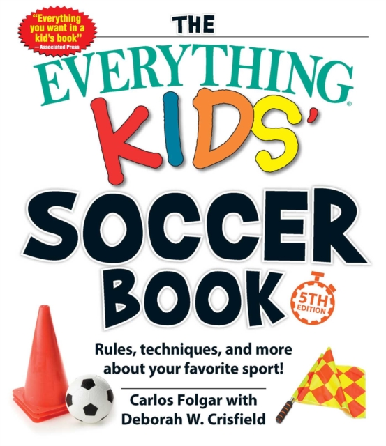 Everything Kids' Soccer Book, 5th Edition