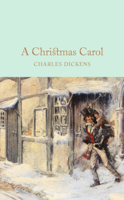 A Christmas Carol : A Ghost Story of Christmas (Macmillan Collector's Library)