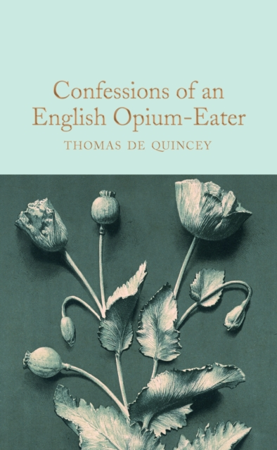 Confessions of an English Opium-Eater (Macmillan Collector's Library)