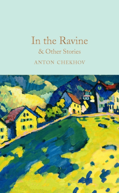 In the Ravine & Other Stories (Macmillan Collector's Library)