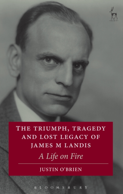 Triumph, Tragedy and Lost Legacy of James M Landis