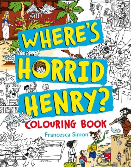 Where's Horrid Henry Colouring Book