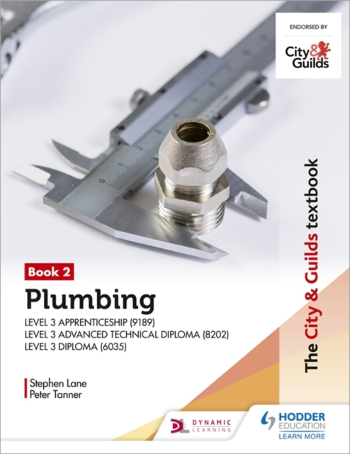 The City & Guilds Textbook: Plumbing Book 2 for the Level 3 Apprenticeship (9189), Level 3 Advanced Technical Diploma (8202) and Level 3 Diploma (6035)