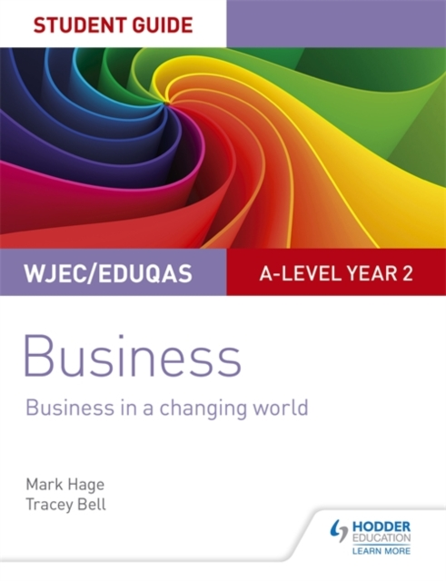 WJEC/Eduqas A-level Year 2 Business Student Guide 4: Business in a Changing World