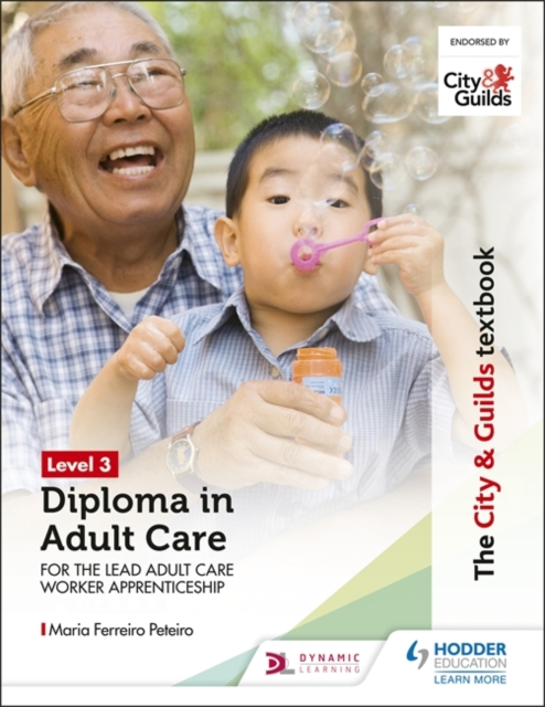 City & Guilds Textbook Level 3 Diploma in Adult Care for the Lead Adult Care Worker Apprenticeship