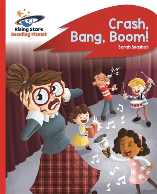 Reading Planet - Crash, Bang, Boom! - Red B: Rocket Phonics