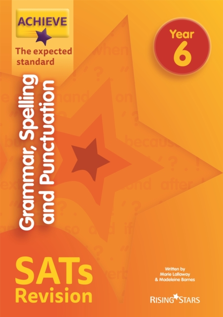 Achieve Grammar, Spelling and Punctuation SATs Revision The Expected Standard Year 6