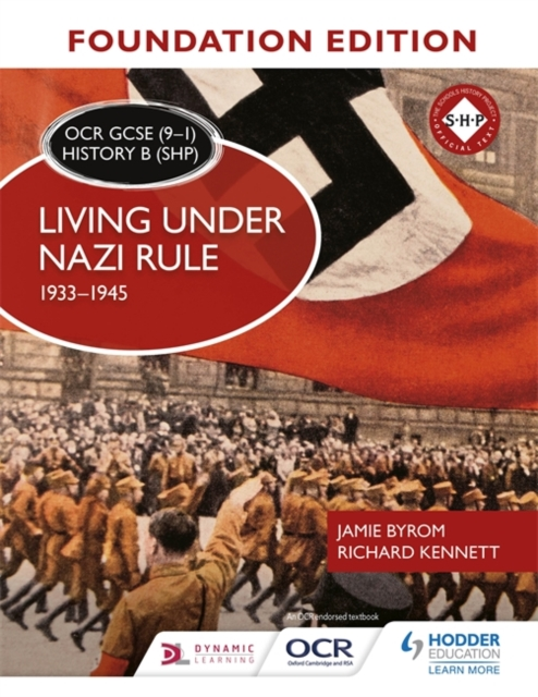 OCR GCSE (9-1) History B (SHP) Foundation Edition: Living under Nazi Rule 1933-1945