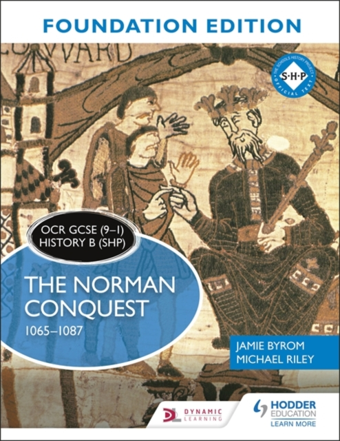 OCR GCSE (9-1) History B (SHP) Foundation Edition: The Norman Conquest 1065-1087