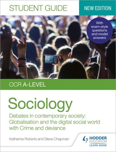 OCR A-level Sociology Student Guide 3: Debates in contemporary society: Globalisation and the digital social world; Crime and deviance