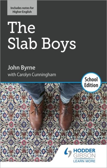Slab Boys by John Byrne: School Edition