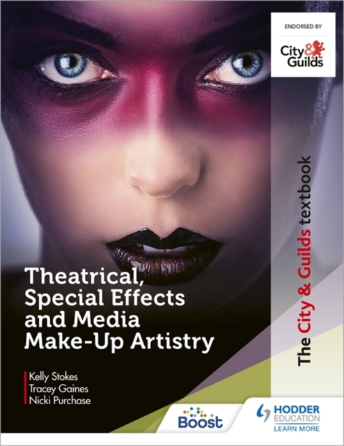 City & Guilds Textbook: Theatrical, Special Effects and Media Make-Up Artistry