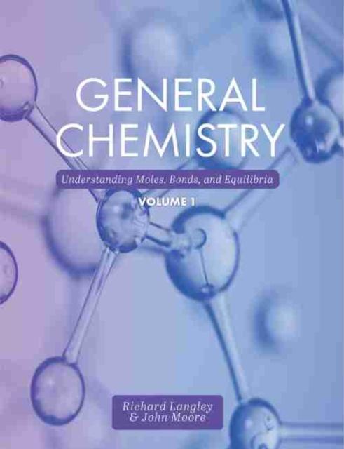 GENERAL CHEMISTRY VOLUME 1