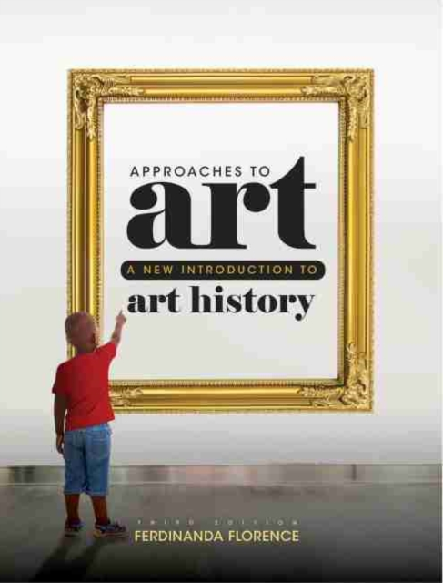 APPROACHES TO ART 3RD ED