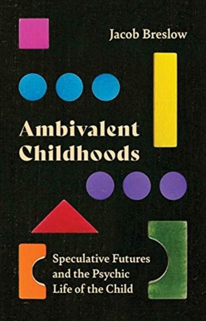 Ambivalent Childhoods