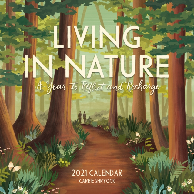 2021 Living in Nature Wall Calendar