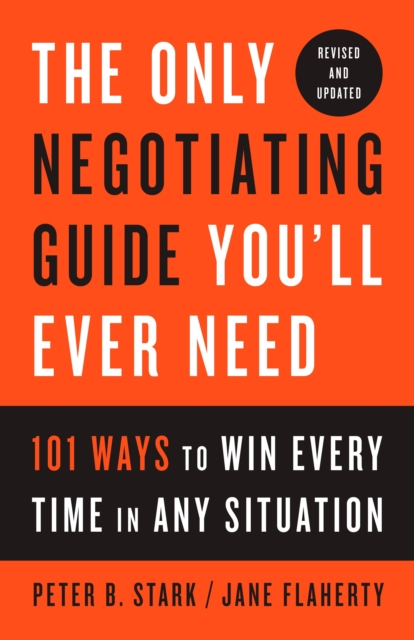 Only Negotiating Guide You'll Ever Need, Revised And Updated