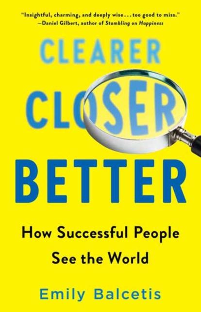 Clearer, Closer, Better