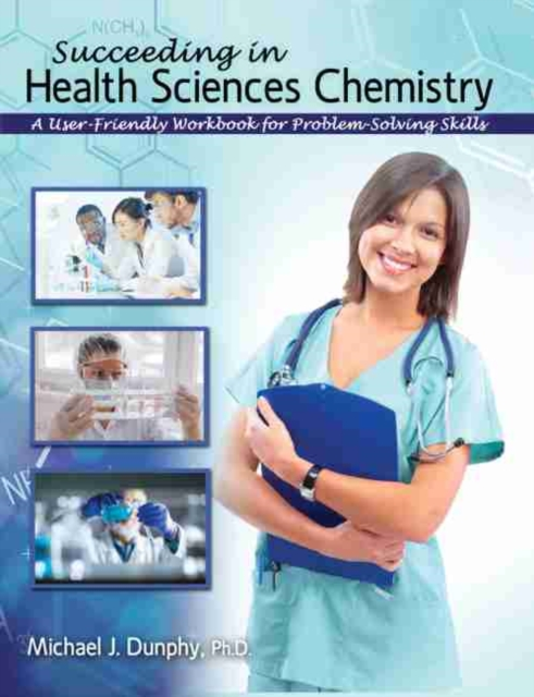 Succeeding in Health Sciences Chemistry: A User-Friendly Workbook for Problem-Solving Skills