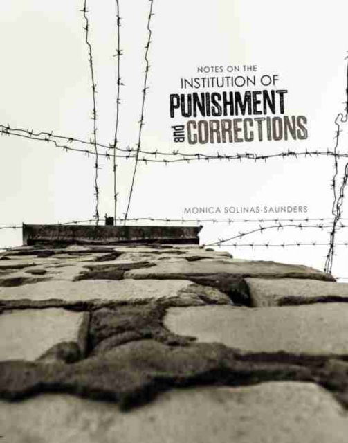 Notes on the Institution of Punishment and Corrections