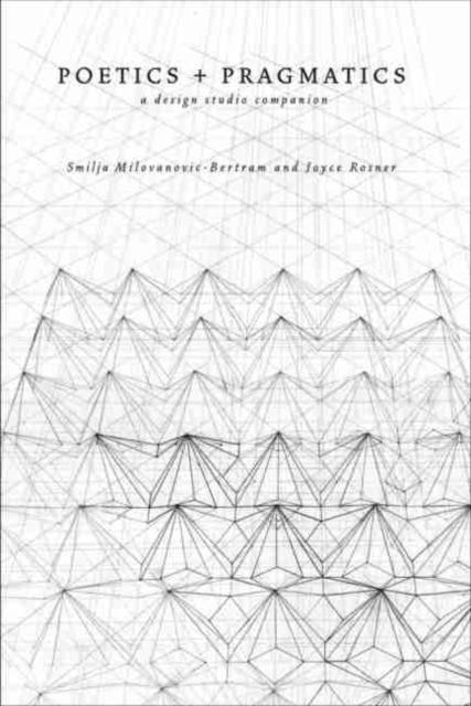 Poetics + Pragmatics: A Design Studio Companion