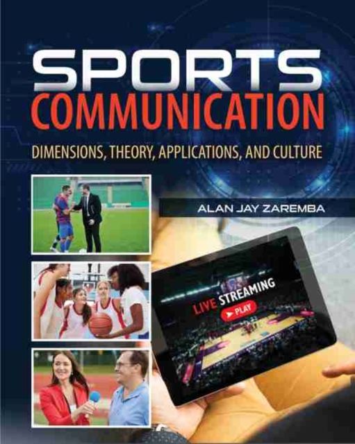 Sports Communication: Dimensions, Theory, Applications, and Culture