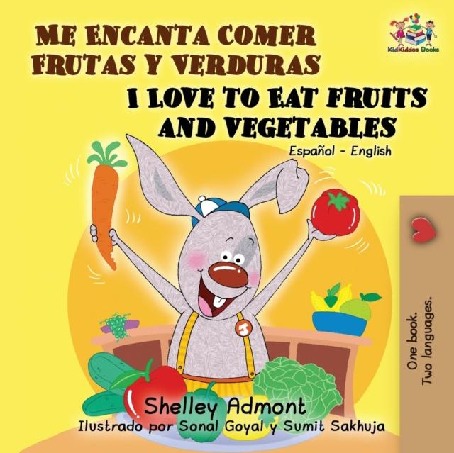 Me Encanta Comer Frutas y Verduras/I Love To Eat Fruits And Vegetables