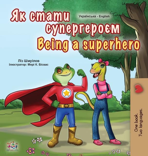 Being a Superhero (Ukrainian English Bilingual Book for Kids)