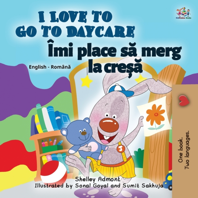 I Love to Go to Daycare (English Romanian Bilingual Children's book)
