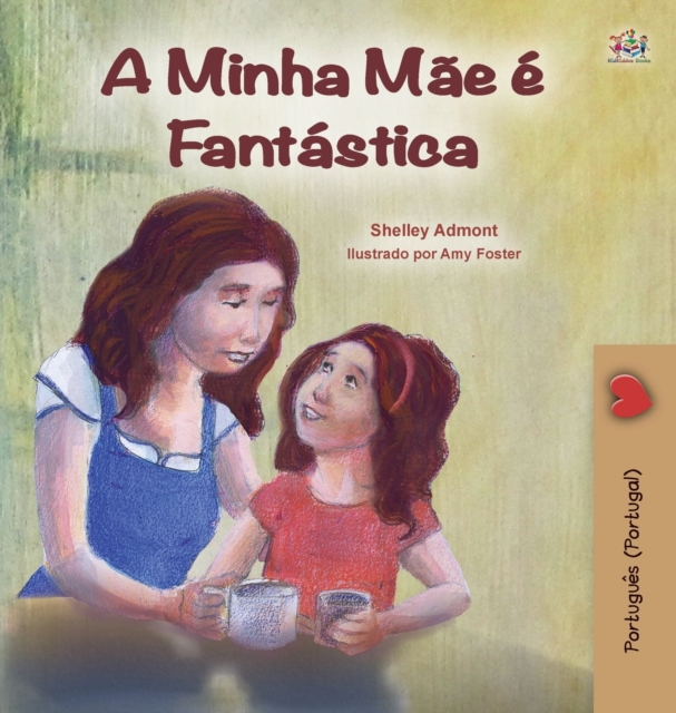 My Mom is Awesome (Portuguese Book for Kids - Portugal)