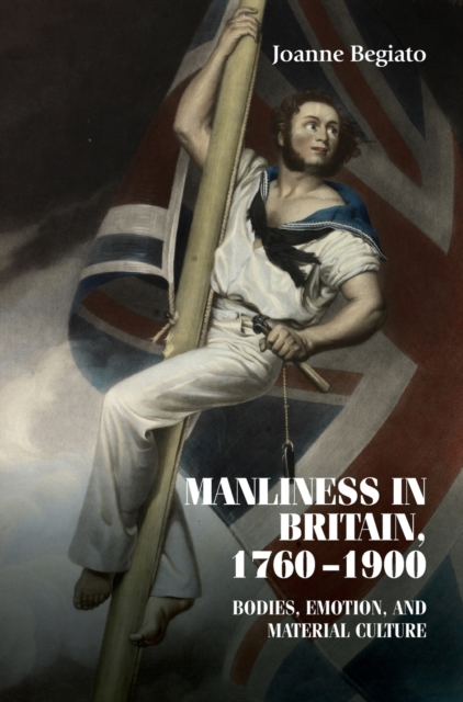 Manliness in Britain, 1760-1900