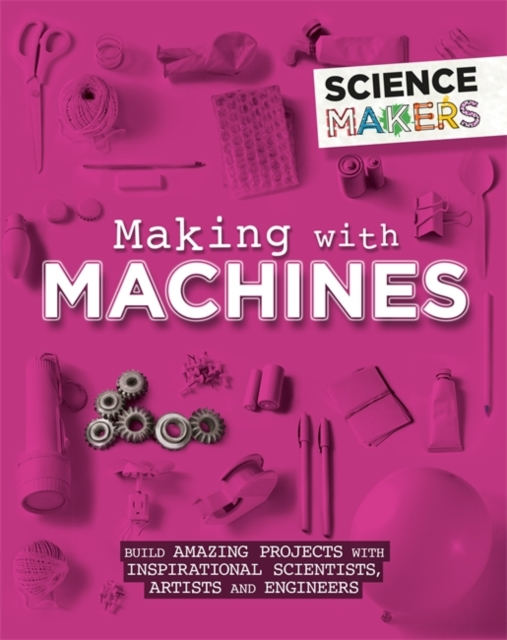 Science Makers: Making with Machines