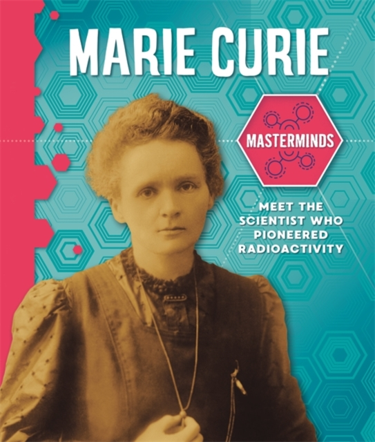 Masterminds: Marie Curie