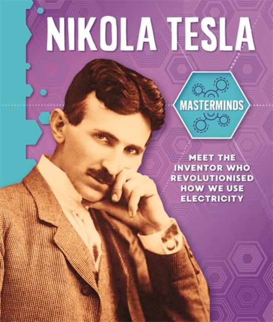 Masterminds: Nikola Tesla