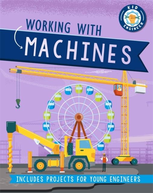 Kid Engineer: Working with Machines