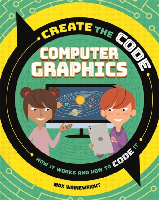 Create the Code: Computer Graphics