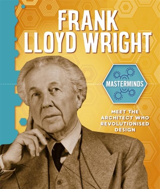 Masterminds: Frank Lloyd Wright