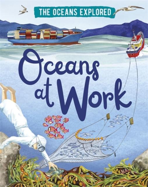 Oceans Explored: Oceans at Work