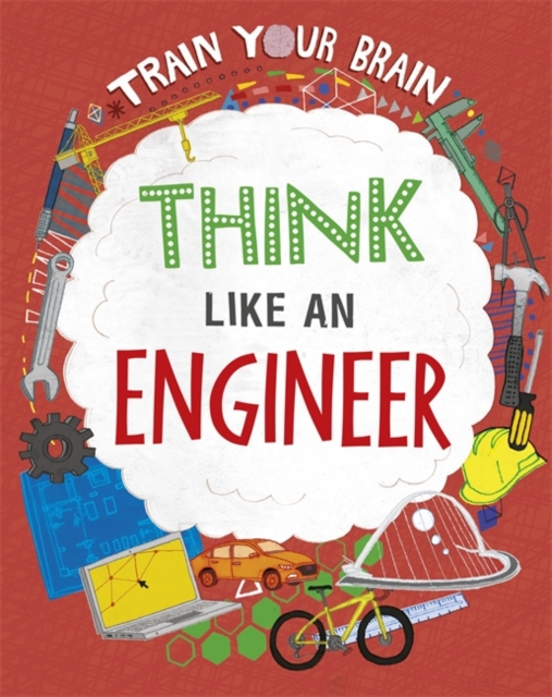Train Your Brain: Think Like an Engineer