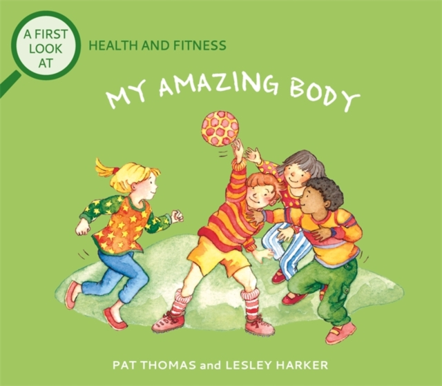 Health and Fitness: My Amazing Body