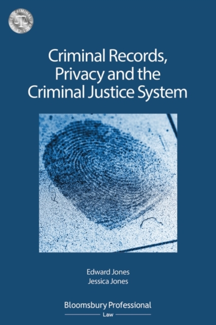 Criminal Records, Privacy and the Criminal Justice System: A Practical Handbook