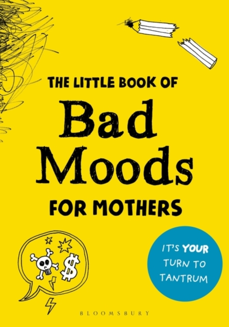 Little Book of Bad Moods for Mothers